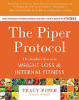 The Piper Protocol: The Insider's Secret to Weight Loss and Internal Fitness by Tracy Piper, Eve Adamson (Paperback, 2016)