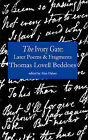 The Ivory Gate: Later Poems & Fragments by Thomas Lovell Beddoes (Paperback, 2011)