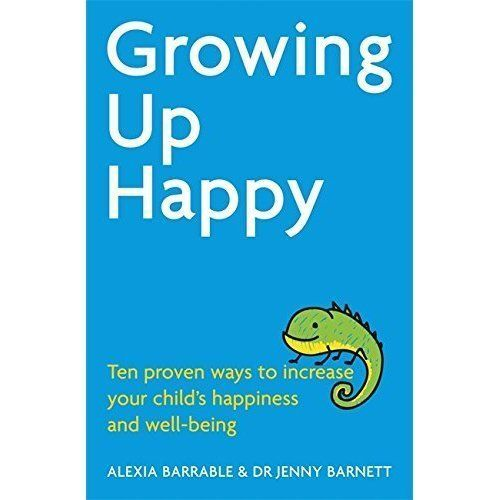 1 of 1 - Growing Up Happy: Ten Proven Ways to Increase Your Child's Happiness and Well-Be