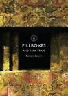 Pillboxes and Tank Traps by Bernard Lowry (Paperback, 2014)