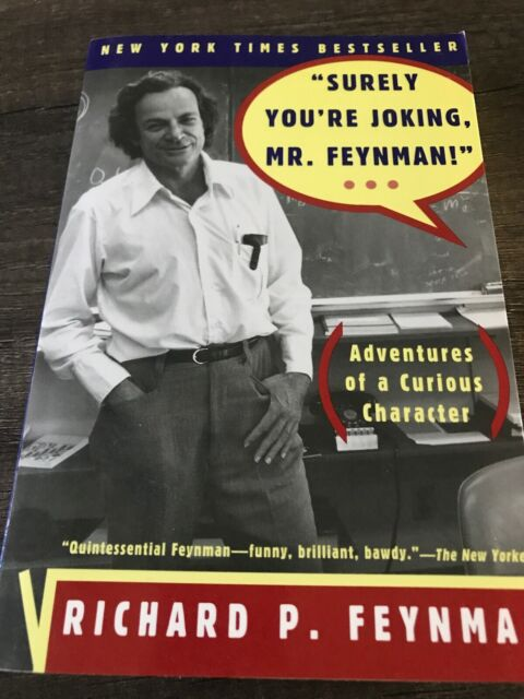"""Surely You're Joking, Mr. Feynman!"" : Adventures of a"