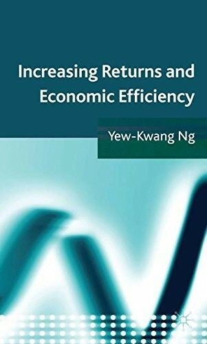 Excellent, Increasing Returns and Economic Efficiency, Ng, Yew-Kwang, Book