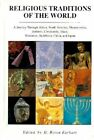 Religious Traditions of the World: A Journey through Africa, Mesoamerica, North America, Judaism, Christianity, Islam, Hinduism, Buddhism, China, and Japan by H. Byron Earhart (Hardback, 1992)