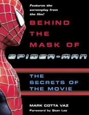Behind the Mask of Spider-Man : The Secrets of the Movie by Mark Cotta Vaz (2002, Hardcover, Special)