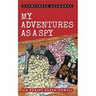 Eyewitness Accounts My Adventures as a Spy by Sir Robert Baden-Powell (Paperback, 2014)