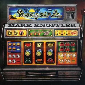Mark Knopfler - Shangri la [New SACD]