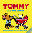 Tommy and the Kitten by Eva Pils, Agneta Norelid (Hardback, 2015)