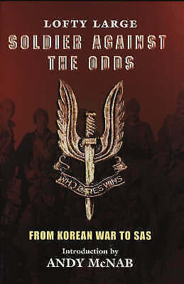 Soldier Against the Odds: From Infantry to SAS by Lofty Large (Paperback, 2000)