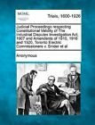 Judicial Proceedings Respecting Constitutional Validity of the Industrial Disputes Investigation ACT, 1907 and Amendents of 1910, 1918 and 1920. Toronto Electric Commissioners V. Snider et al by Anonymous (Paperback / softback, 2012)