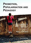 Promotion, Popularisation and Pedagogy: An Analysis of the Verbal and Visual Strategies in the COE's Human Rights Campaigns by Sole Alba Zollo (Hardback, 2013)