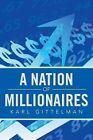 A Nation of Millionaires by Karl Gittelman (Paperback / softback, 2013)