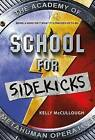 School for Sidekicks: The Academy of Metahuman Operatives by Kelly McCullough (Paperback, 2016)