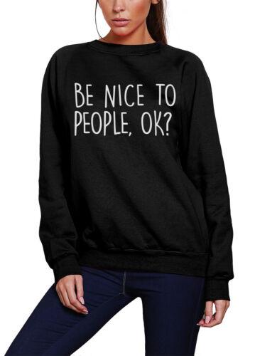 OK? Be Nice To People don't worry kindness happiness Kids Sweatshirt