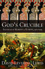 God's Crucible: Islam and the Making of Europe, 570-1215 by David Levering Lewis (Paperback, 2009)