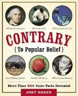 Contrary to Popular Belief: More Than 250 False Facts Revealed by Joey Green (Paperback, 2006)