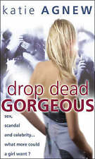 Drop Dead Gorgeous, Agnew, Katie, New Book