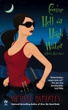 Broken Heart Vampires: Come Hell or High Water 6 by Michele Bardsley (2010,...