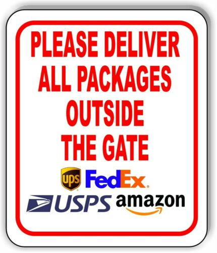 PLEASE DELIVER ALL PACKAGES OUTSIDE THE GATE Metal Aluminum composite sign