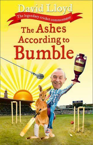 """""""AS NEW"""" The Ashes According to Bumble, Lloyd, David, Book"""