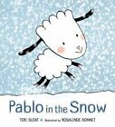 Pablo in the Snow by Teri Sloat (2017, Picture Book)