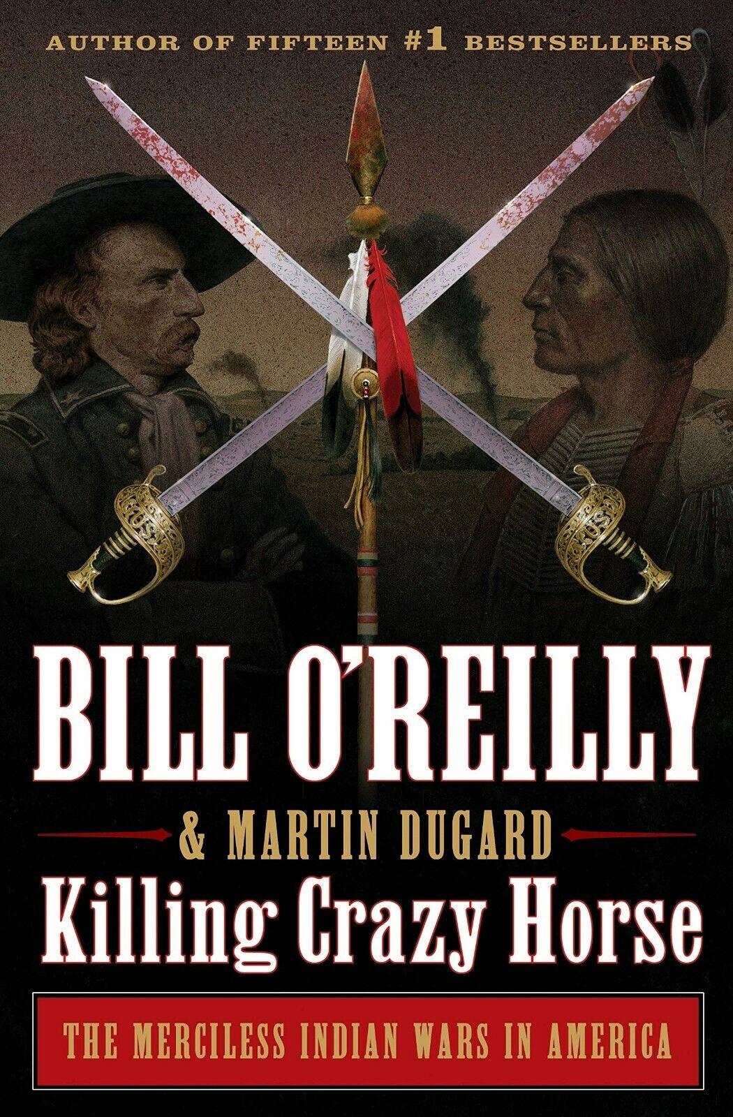 Killing Crazy Horse By Bill O Reilly 2020 READ DESCRIPTION  - $7.99