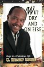 Wet Dry and on Fire by C Henry Lewis (Paperback / softback, 2011)