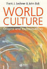 World Culture: Origins and Consequences by Frank J. Lechner, John Boli (Paperback, 2005)