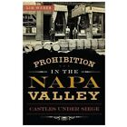 American Palate: Prohibition in the Napa Valley : Castles under Siege by Lin Weber (2013, Paperback)
