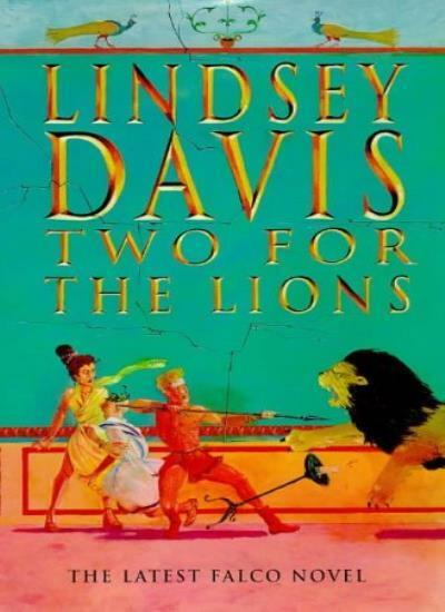 Two for the Lions By Lindsey Davis. 9780712677967