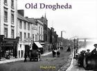 Old Drogheda by Hugh Oram (Paperback, 2011)