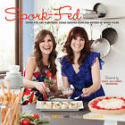 Spork-Fed: Super Fun and Flavorful Vegan Recipes from the Sisters of Spork Foods by Jenny Engel, Heather Goldberg (Paperback / softback, 2011)