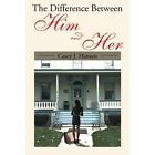 The Difference Between Him and Her by Casey J Hansen (Paperback / softback, 2014)
