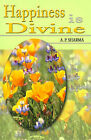 Happiness is Divine by A P Sharma (Paperback / softback, 2001)