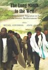 The Long March to the West: Tweny-first Century Migration In Europe and the Greater Mediterranean Area by Vallentine Mitchell & Co Ltd (Paperback, 2007)