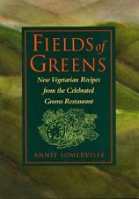 Fields of Greens : New Vegetarian Recipes from the Celebrated Greens Restaurant by Annie Somerville (1993, Hardcover)