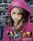 A Time to Knit by Ann Kingstone (Paperback / softback, 2012)