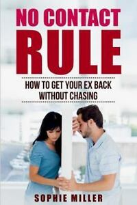 Details about No Contact Rule : Get Your Ex Back in 30 Days Without  Chasing, Paperback by M