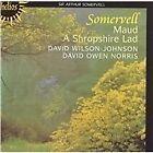 Arthur Somervell - Arthur Sommervell: Maud; A Shrposhire Lad (2001)