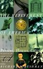 Refinement of America # by Richard Bushman (Paperback, 1994)