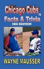 Chicago Cubs Facts & Triviat 9781453521892 by Wayne Mausser Paperback