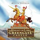 The Knight of Lord Greengate's Castle by Melita Freeman (Paperback / softback, 2012)