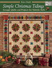 Simple Christmas Tidings: Scrappy Quilts and Projects for Yuletide Style by Kim Diehl (Paperback, 2016)