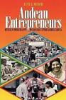 Andean Entrepreneurs: Otavalo Merchants and Musicians in the Global Arena by Lynn A. Meisch (Paperback, 2002)