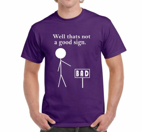 ALM786t-Mens Funny Novelty Slogans tshirts /& Tops-That's Not A Good Sign T Shirt