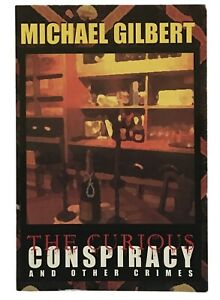 Michael Gilbert: The Curious Conspiracy and Other Crimes FIRST EDITION
