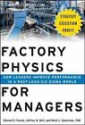 Factory Physics for Managers: How Leaders Improve Performance in a Post-Lean Six Sigma World by Mark L. Spearman, Jeffrey H. Bell, Edward S. Pound (Hardback, 2014)