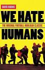 We Hate Humans by Dave Robins (Paperback, 2011)