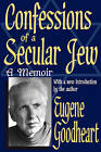 Confessions of a Secular Jew: A Memoir by Eugene Goodheart (Paperback, 2004)