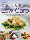 Quick and Easy Low Carb: 100 Delicious Low-Carbohydrate Recipes Ready in Less Than 30 Minutes by Amanda Cross (Paperback, 2004)
