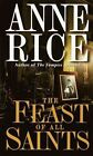 The Feast of All Saints by Anne Rice (Paperback, 1992)